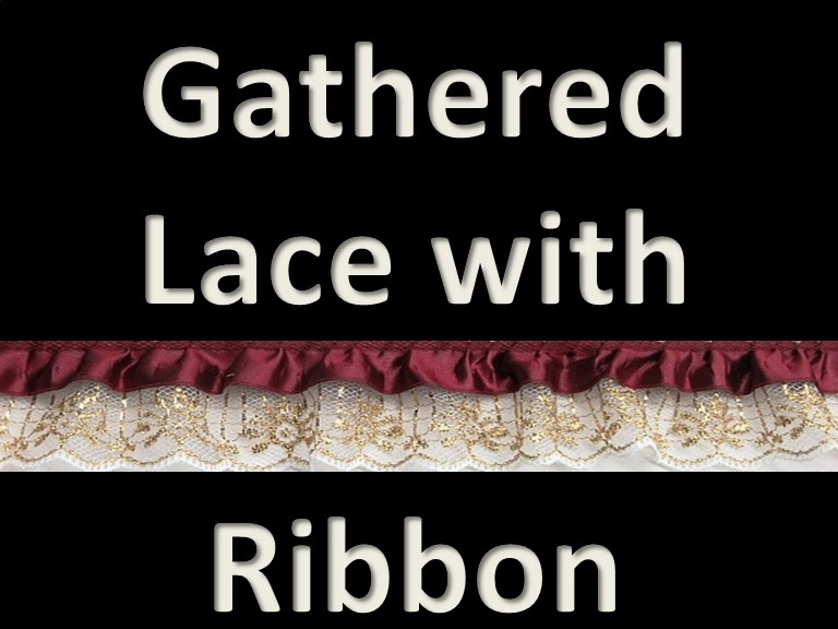 Gathered Lace with Ribbon